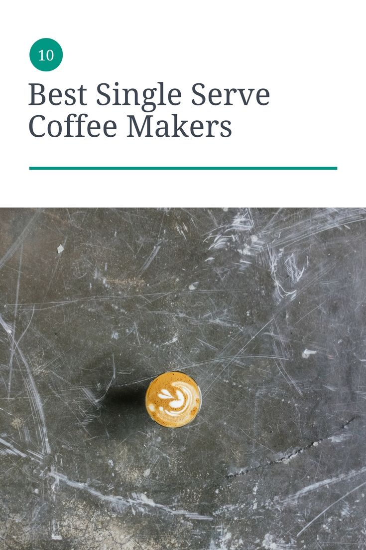 Find the best single serve coffee maker here including