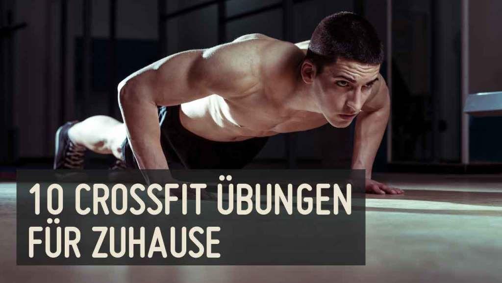 Die 10 besten CrossFit Übungen für Zuhause #athletefood