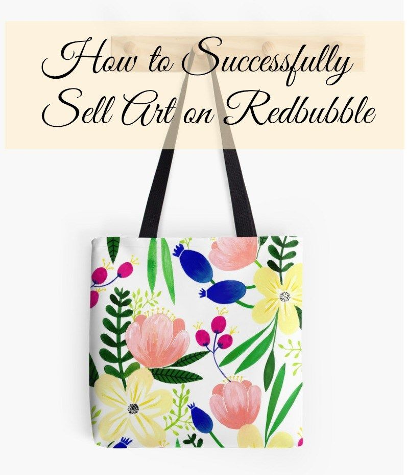 How To Successfully Sell Art On Redbubble Selling Art Things To Sell Redbubble