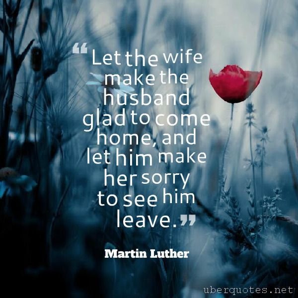 Let The Wife Make The Husband Glad To Come Home, And Let