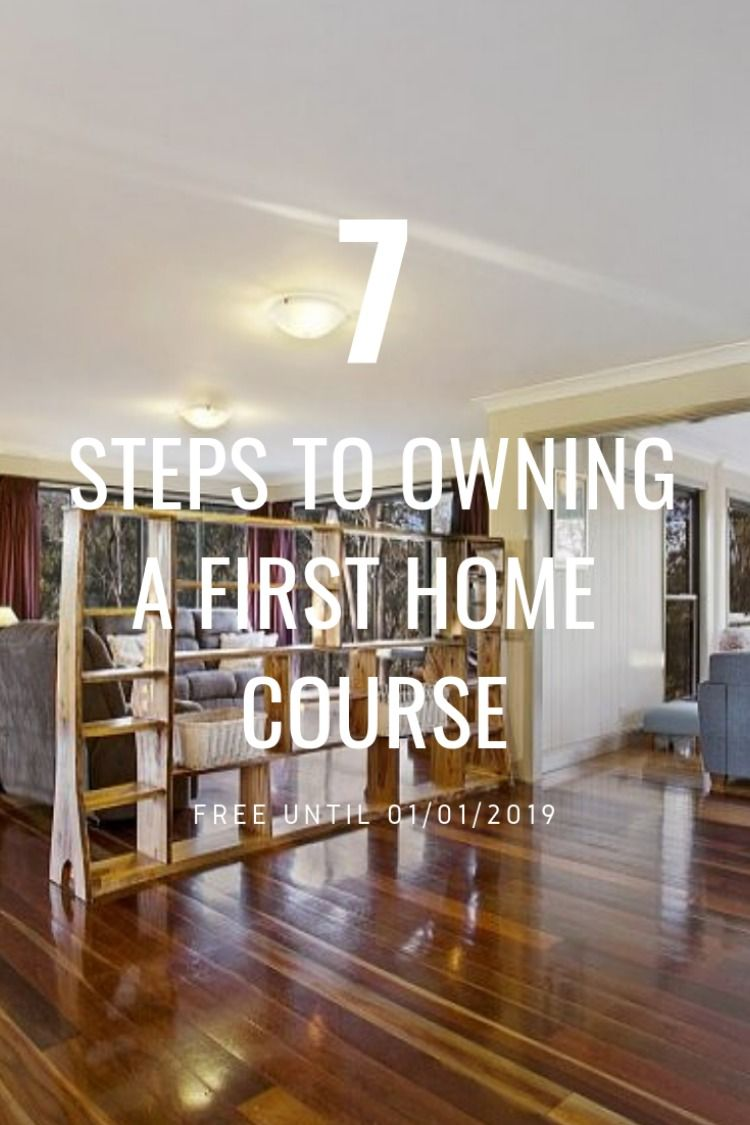 7 Steps To Owning A First Home Course First Home Steps Home
