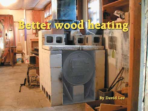 Better wood burning By David Lee. Shop heater. This example is a 55- - Better Wood Burning By David Lee. Shop Heater. This Example Is A