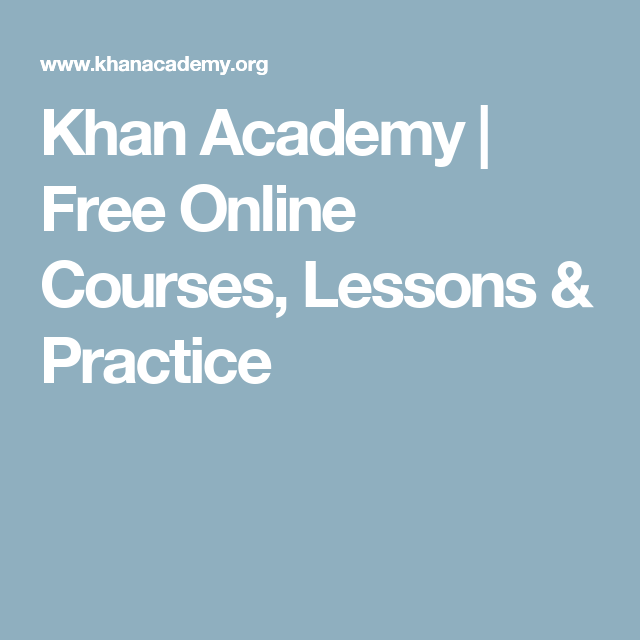 Khan Academy Free Online Courses Lessons Practice Free Online Courses Khan Academy Learn Math Online