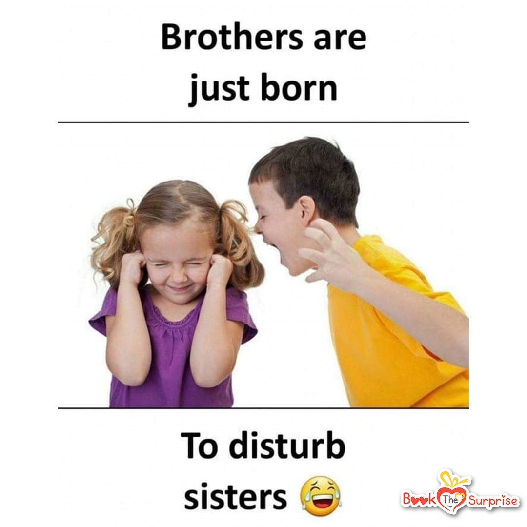 Funny Memes Bookthesurprise Surprise Gift Siblings Funny Quotes Brother And Sister Memes Sister Quotes Funny