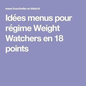 Le régime Weight Watchers vous permet de maitriser votre prise alimentaire tout au long de la journée par un système de points. Voici une semaine de menus qui peut vous aider, pour un total de 18 points par jour. Si vous ne prenez pas la collation, vous pouvez bien-entendu compenser ailleurs.