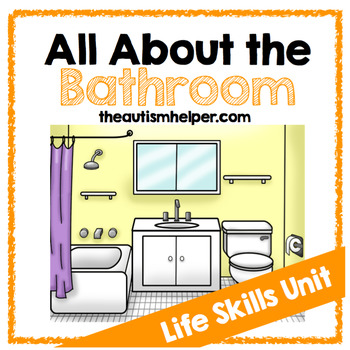 All About the Bathroom {Life Skills Unit} | Life skills ...
