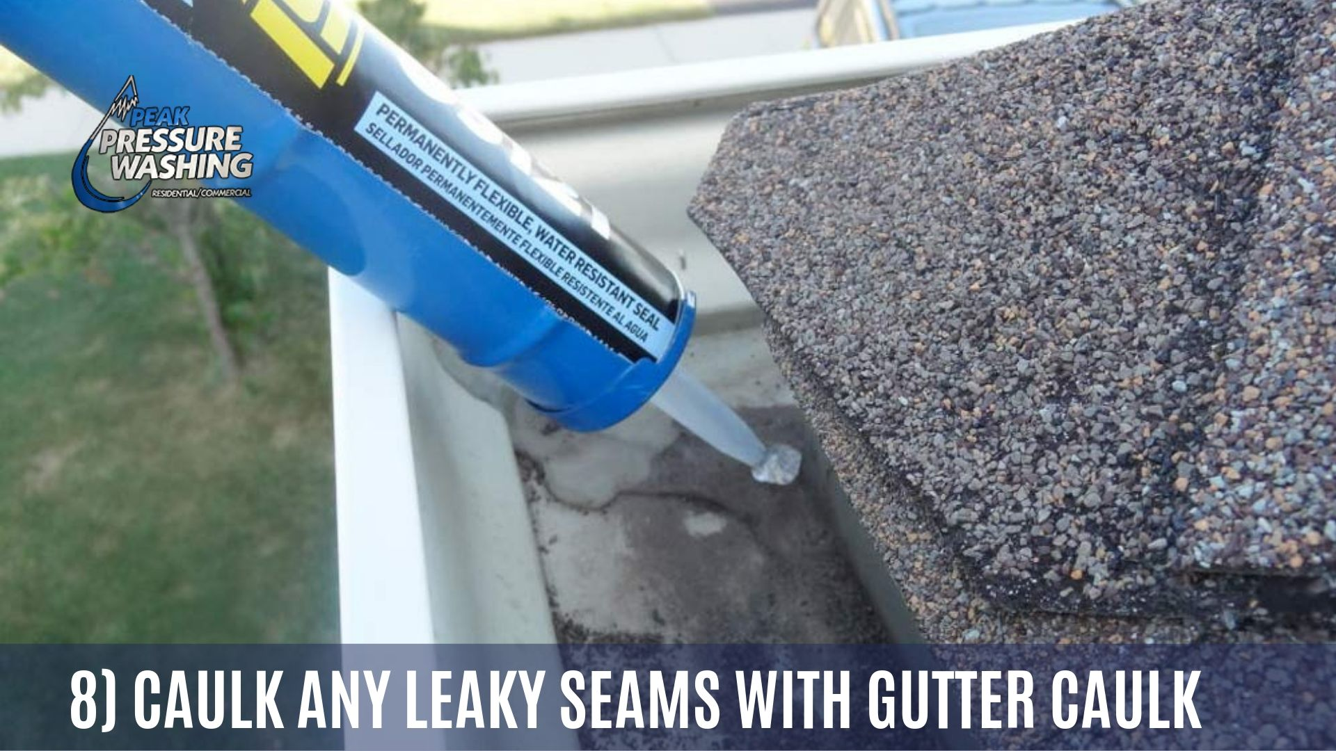 8 Caulk Any Leaky Seams With Gutter Caulk Cleaning Gutters Gutter Downspout