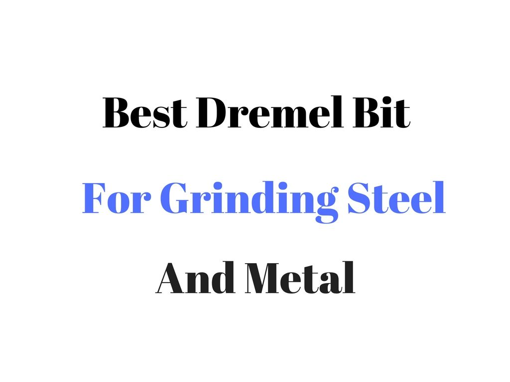 Best Dremel Bit For Grinding Steel Metal Reviews Buyers Guide The Pedestal Base Of My Fareastknockoff A Baldor Carbide Grinder We Discuss And List Rotary Tool Bits