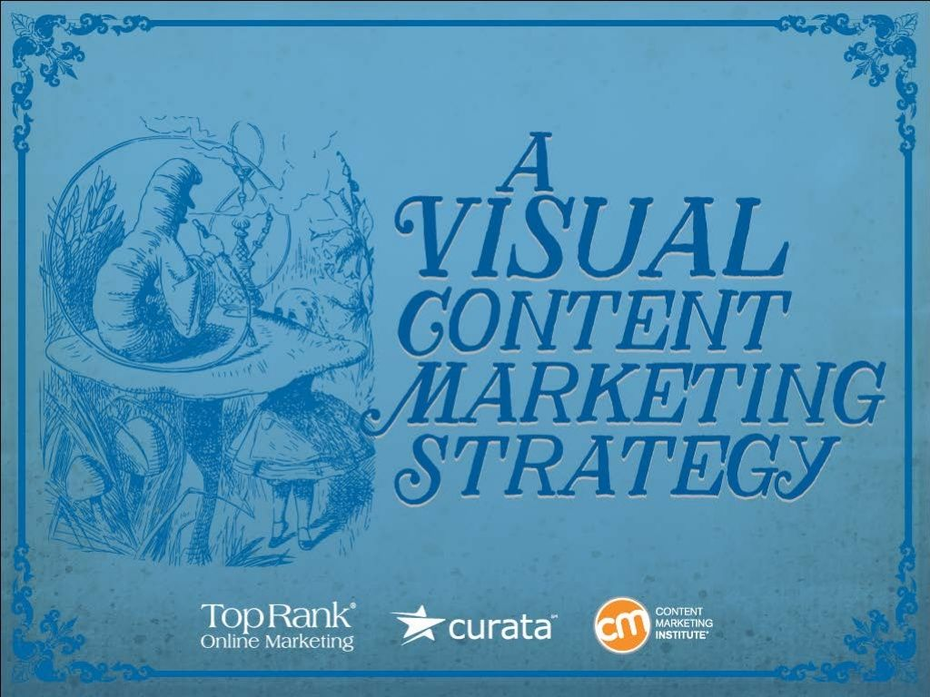 Visual Content Marketing Strategy eBook #CMWorld by TopRank® Online Marketing via slideshare