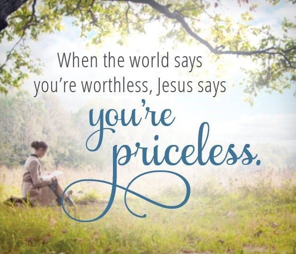 When the world says you're worthless, Jesus says you're priceless. | Inspirational Quotes | Jesus quotes, Sayings, Christian inspiration