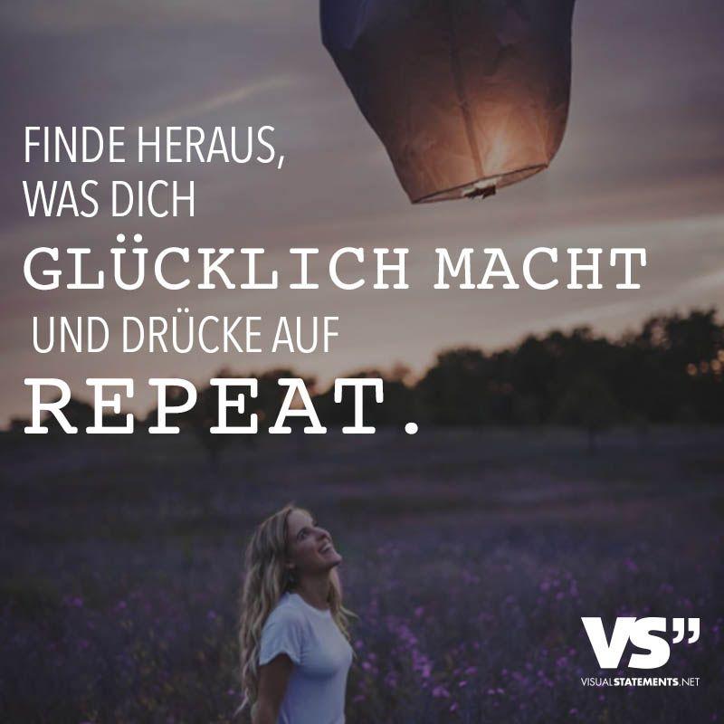 Finde heraus, was dich glücklich macht und drücke auf Repeat