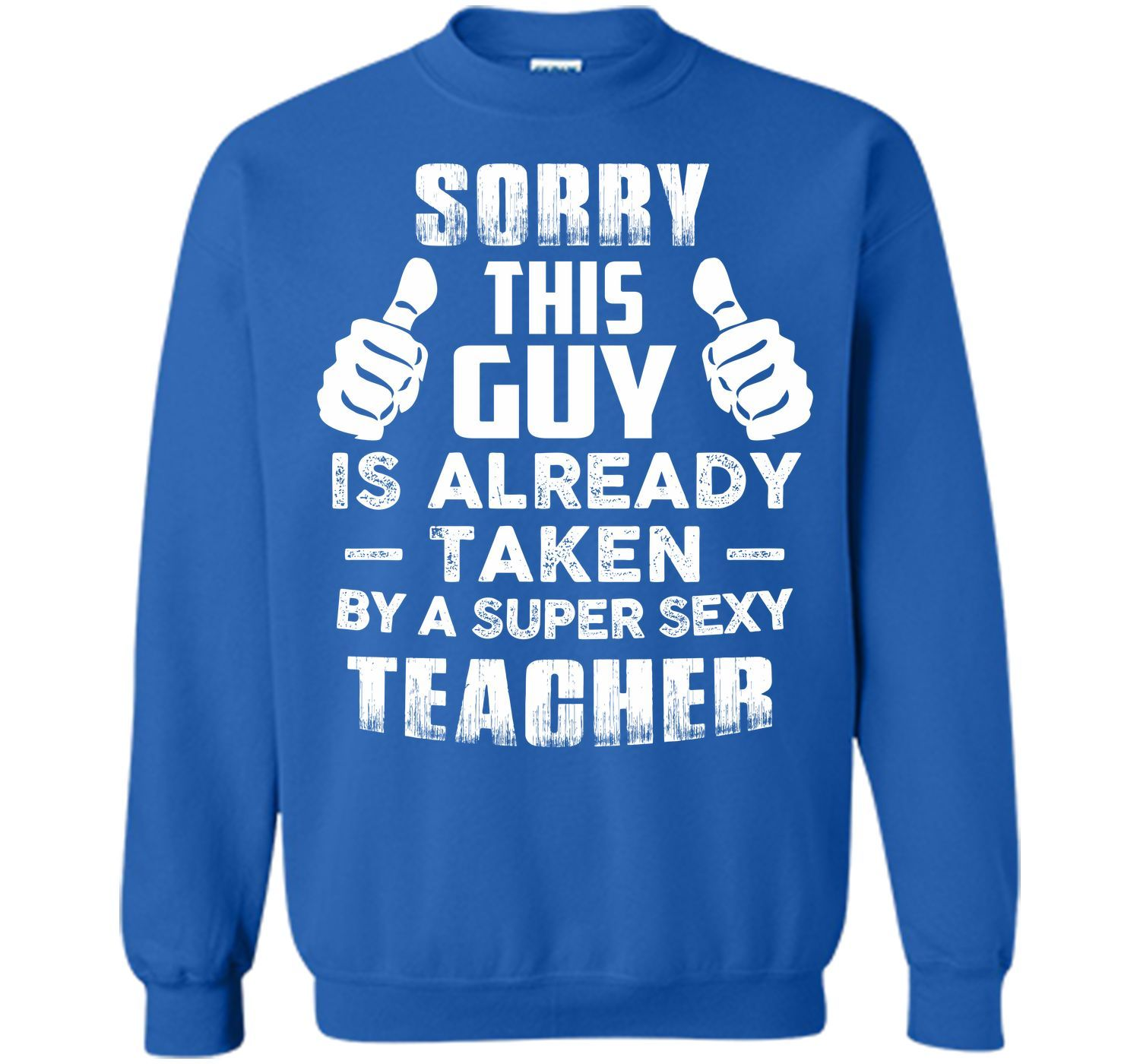 Sorry This Guy Is Taken By Super Sexy Teacher T-Shirt   Products ...