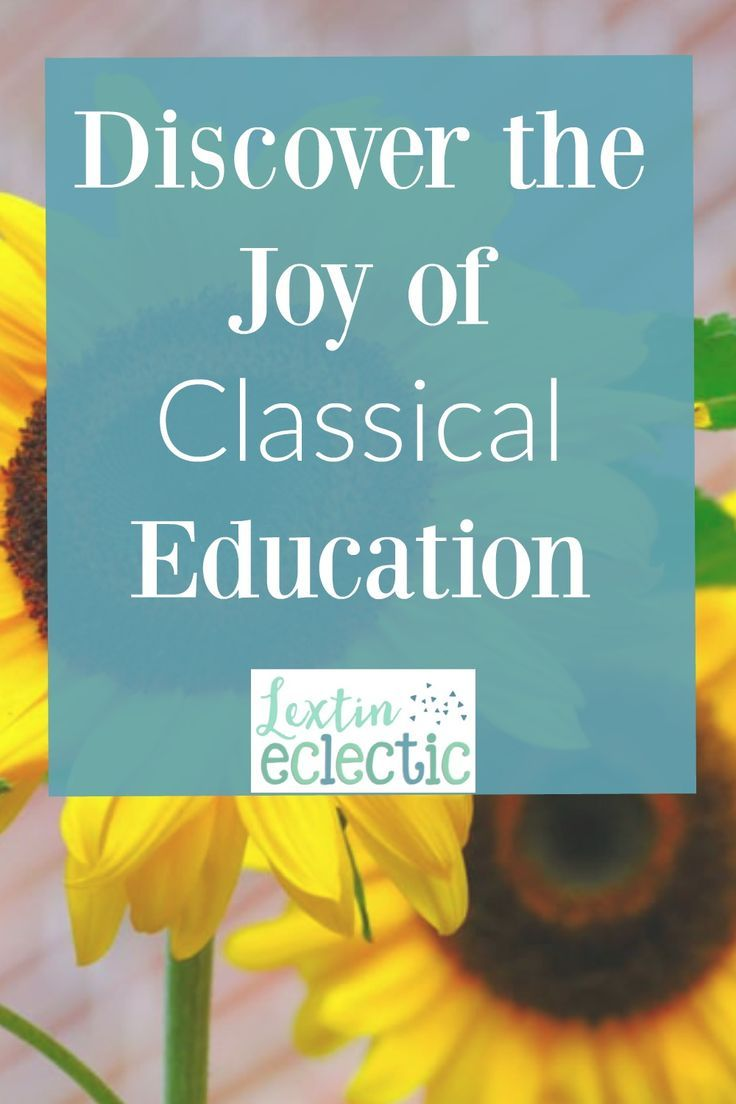 The Joy of Classical Education Classical education