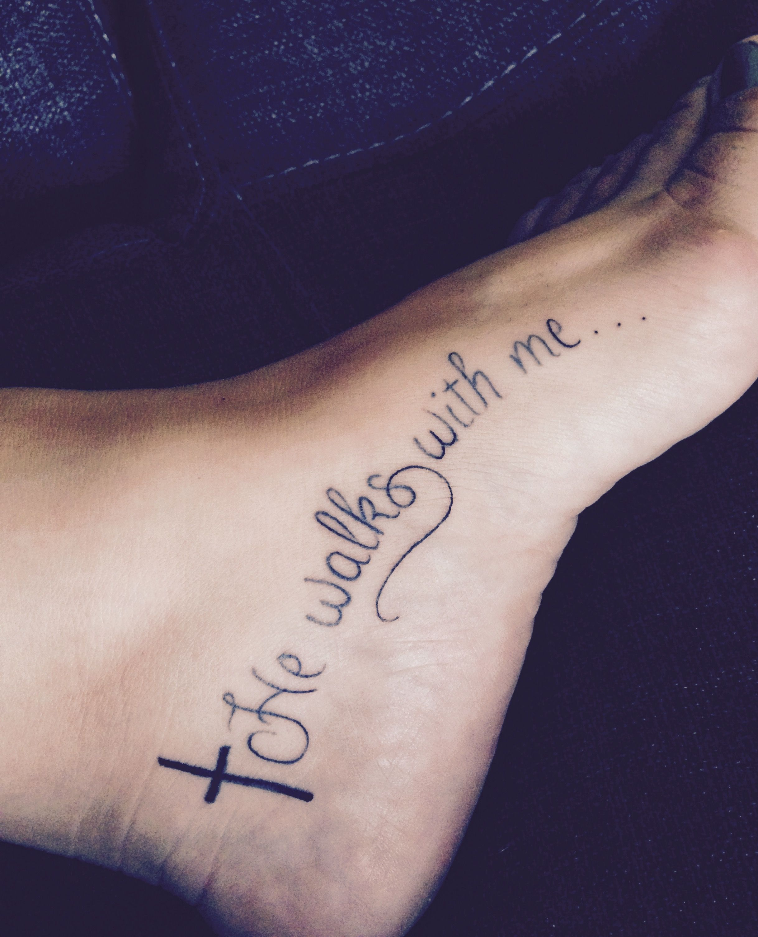 Tattoo Quotes With Cross: He Walks With Me Foot Tattoo