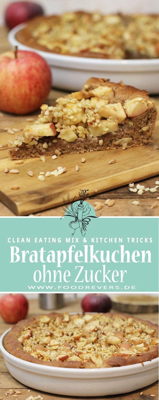Bratapfelkuchen ohne Zucker - zuckerfrei backen mit Clean Eating