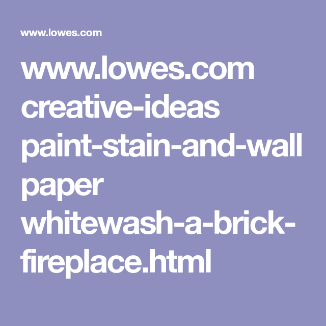 Www Lowes Com Creative Ideas Paint Stain And Wallpaper Whitewash A