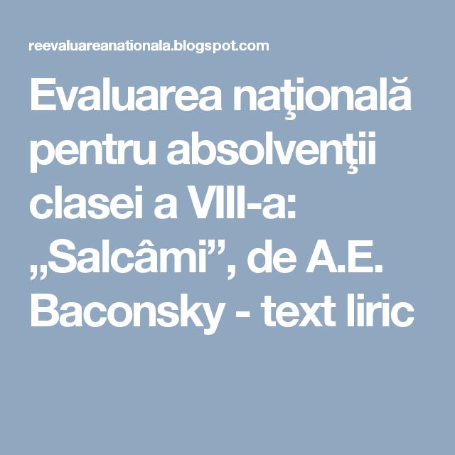 """Evaluarea naţională pentru absolvenţii clasei a VIII-a: """"Salcâmi"""", de A.E. Baconsky - text liric"""