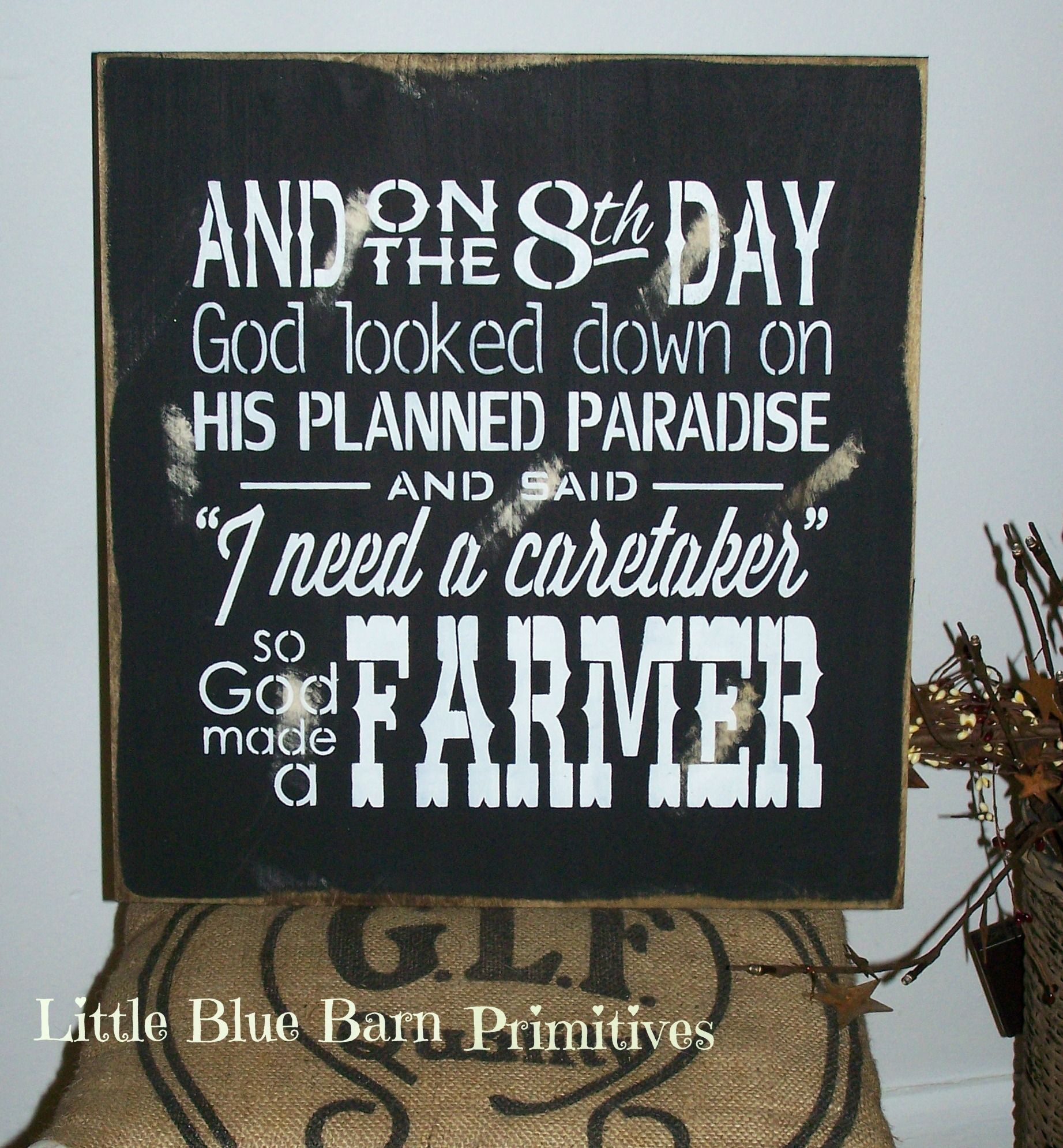 From The Famous Paul Harvey Quote So God Made A Farmer How To Distress Wood Wood Signs Weird Words