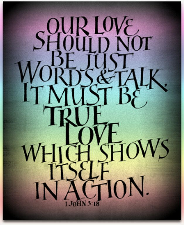 Love In Action Quotes: Love Is A Verb... Just Do It! Our Love Should Not Be Just