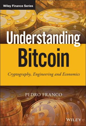 Understanding Bitcoin By Pedro Franco Cryptography Economics Books Bitcoin