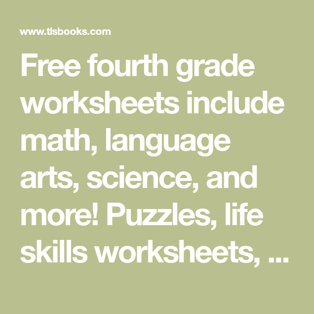Free Fourth Grade Worksheets Include Math Language Arts Science And More Puzzles Life Skills Worksheets And Uniqu Learning Math Math Methods Fourth Grade