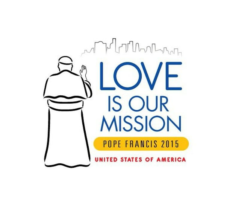 Love is Our Mission - Pope Francis visit to the United ...