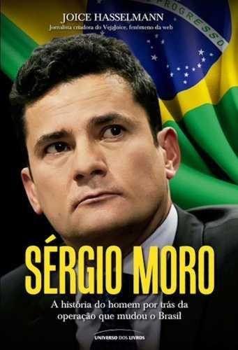 Livro Sérgio Moro - A História do Homem