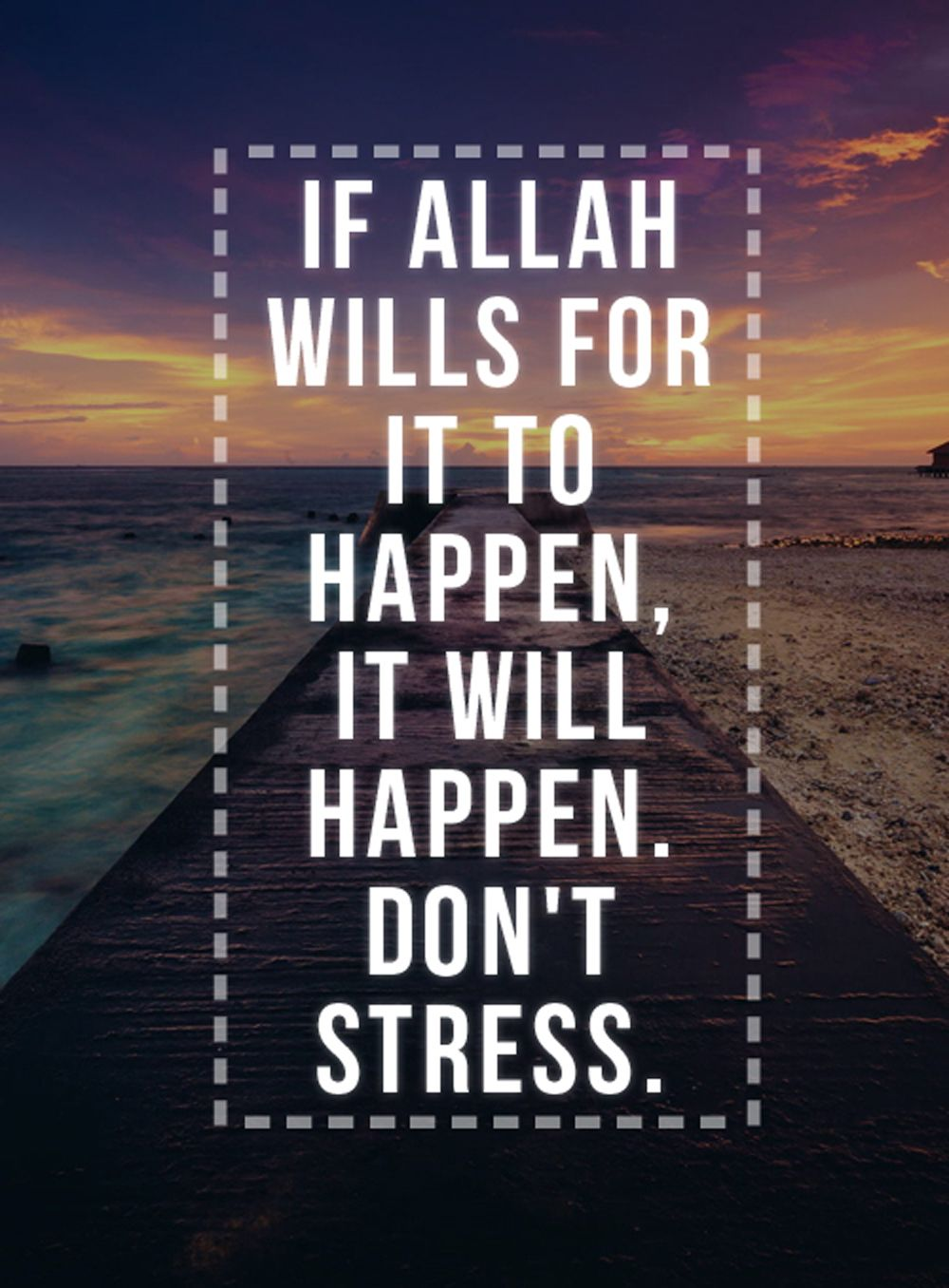 If Allah Wills For It To Happen It Will Happen Don T Stress