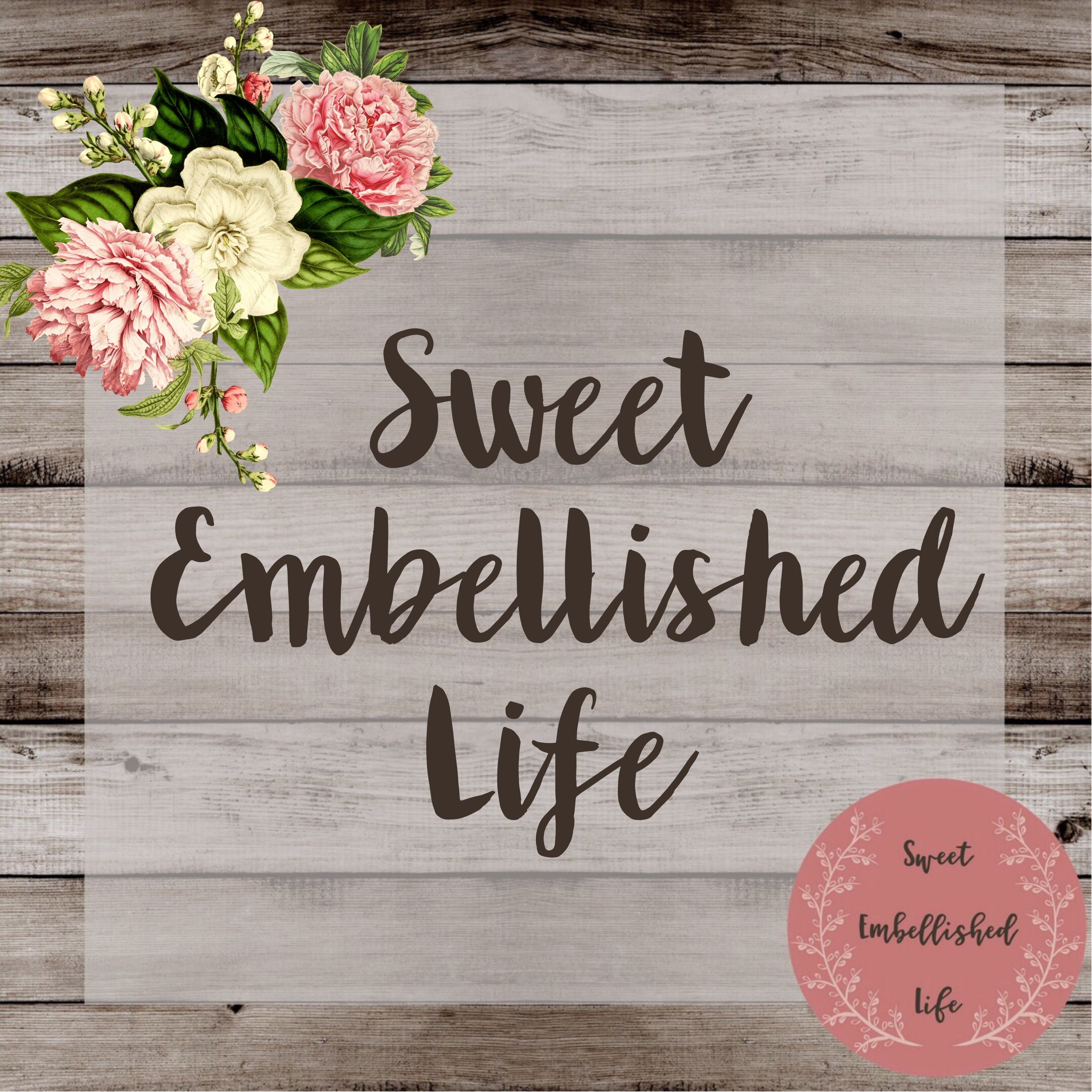 Sweetly Embellished - Your Life Organized Simply & Sweetly