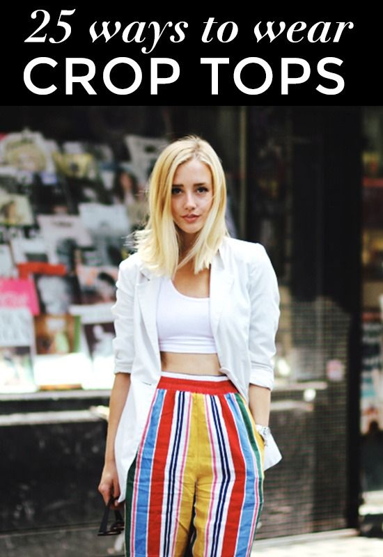 149979331874 25 Cute Crop Tops Worn by Street Style Stars and Fashion Bloggers ...