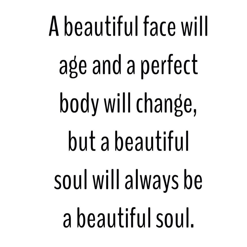 Beautiful Soul Quotes A Beautiful Face Will Age And A Perfect Body Will Change But A
