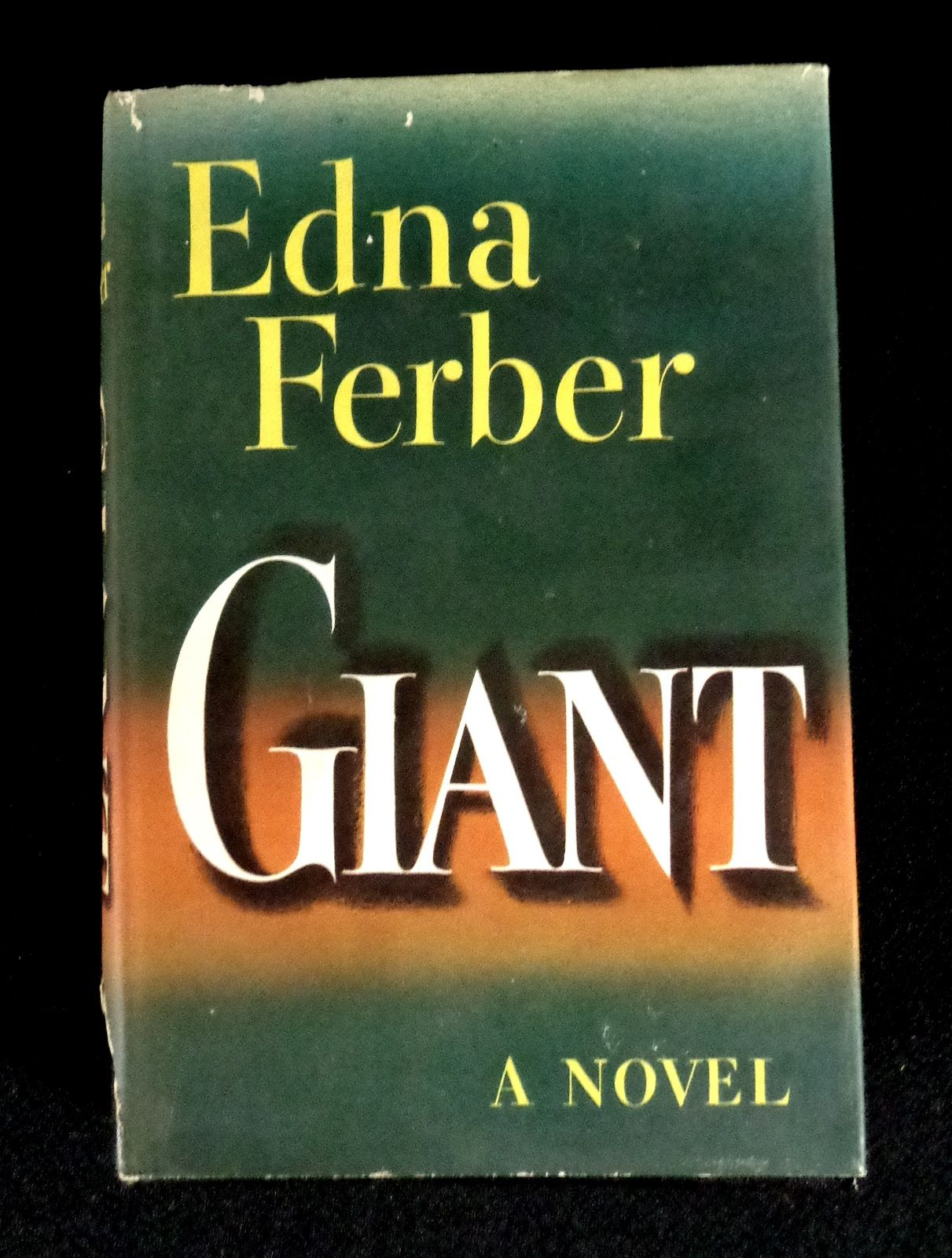 This Vintage Edition Of Giant By Edna Ferber Was Printed For The Sears Readers Club Back In 1952 Book Has 447 Numbered Pages And Comes With Its