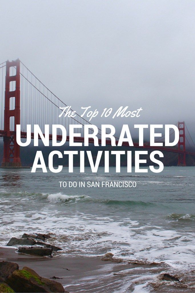 Underrated Things To Do In San Francisco Top 12 San Francisco