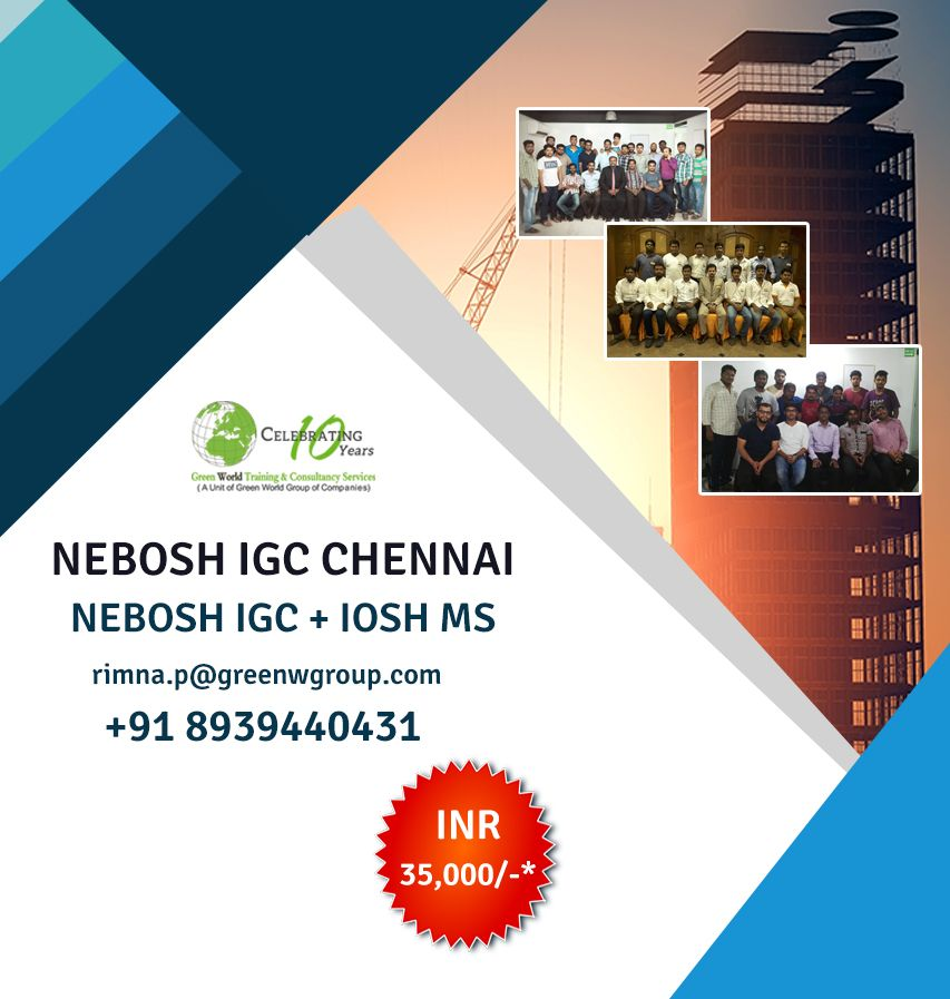 Visit Http Www Greenwgroup Co In Chennai Nebosh Igc Course In
