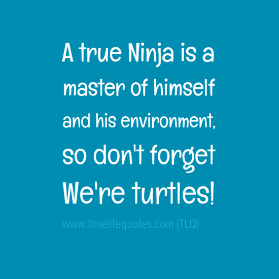 Ninja Turtle Quotes Fascinating Amazing Ninja Turtle Day Quotes  Quotes About Life Positive . Inspiration Design