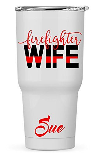ce3d93b8ad2 Personalized Custom Firefighter Wife Decal Sticker for Laptop Car Yeti RTIC  Ozark Cooler Tumbler Cup