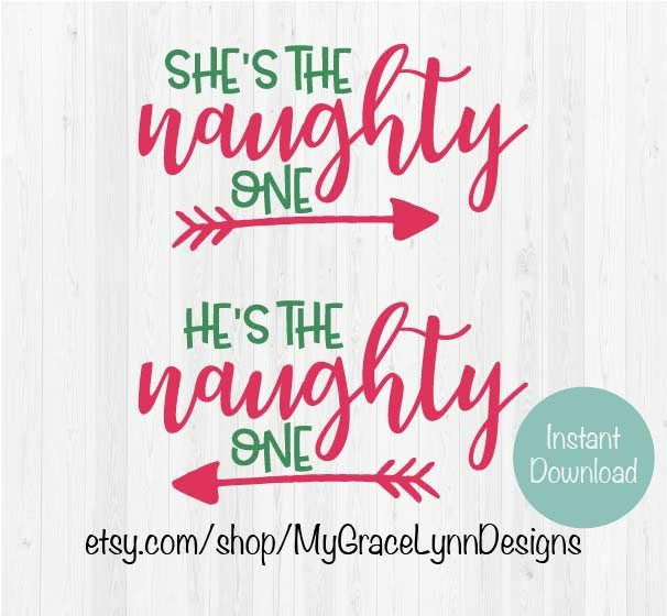 She S The Naughty One He S The Naughty One Etsy Christmas Svg Christmas Quotes Funny Christmas Stencils