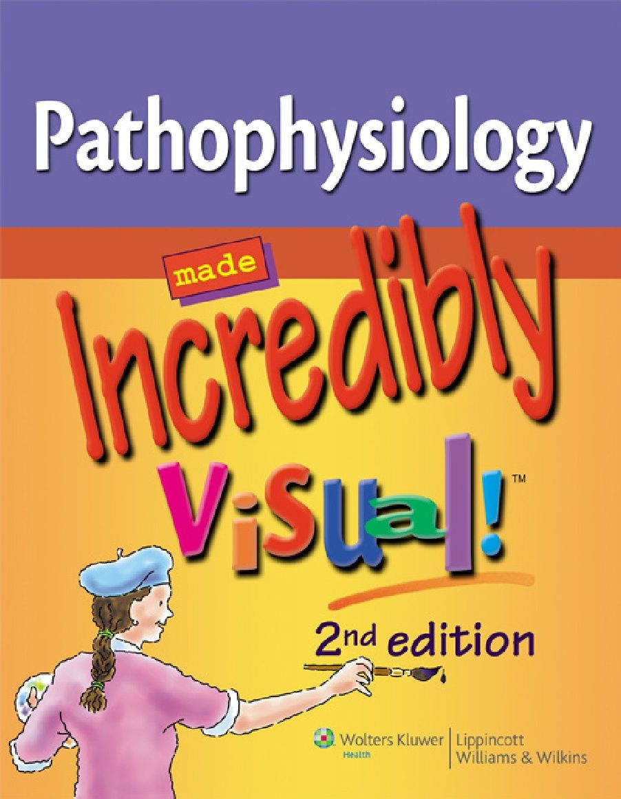 Fully revised and updated, Pathophysiology Made Incredibly Visual ...