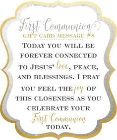 10 first communion gift card messages today you take one step closer to jesus you will be forever connected to his love peace and blessings