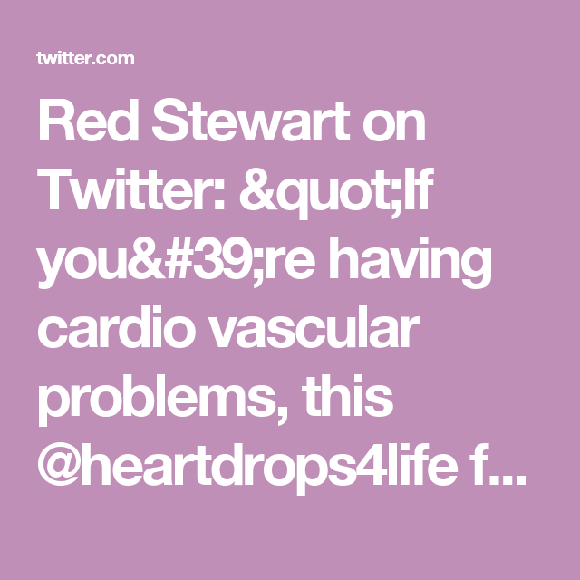 "Red Stewart on Twitter: ""If you're having cardio vascular problems, this @heartdrops4life from @socialnature might be for you! https://t.co/crWmoJG8vo"""