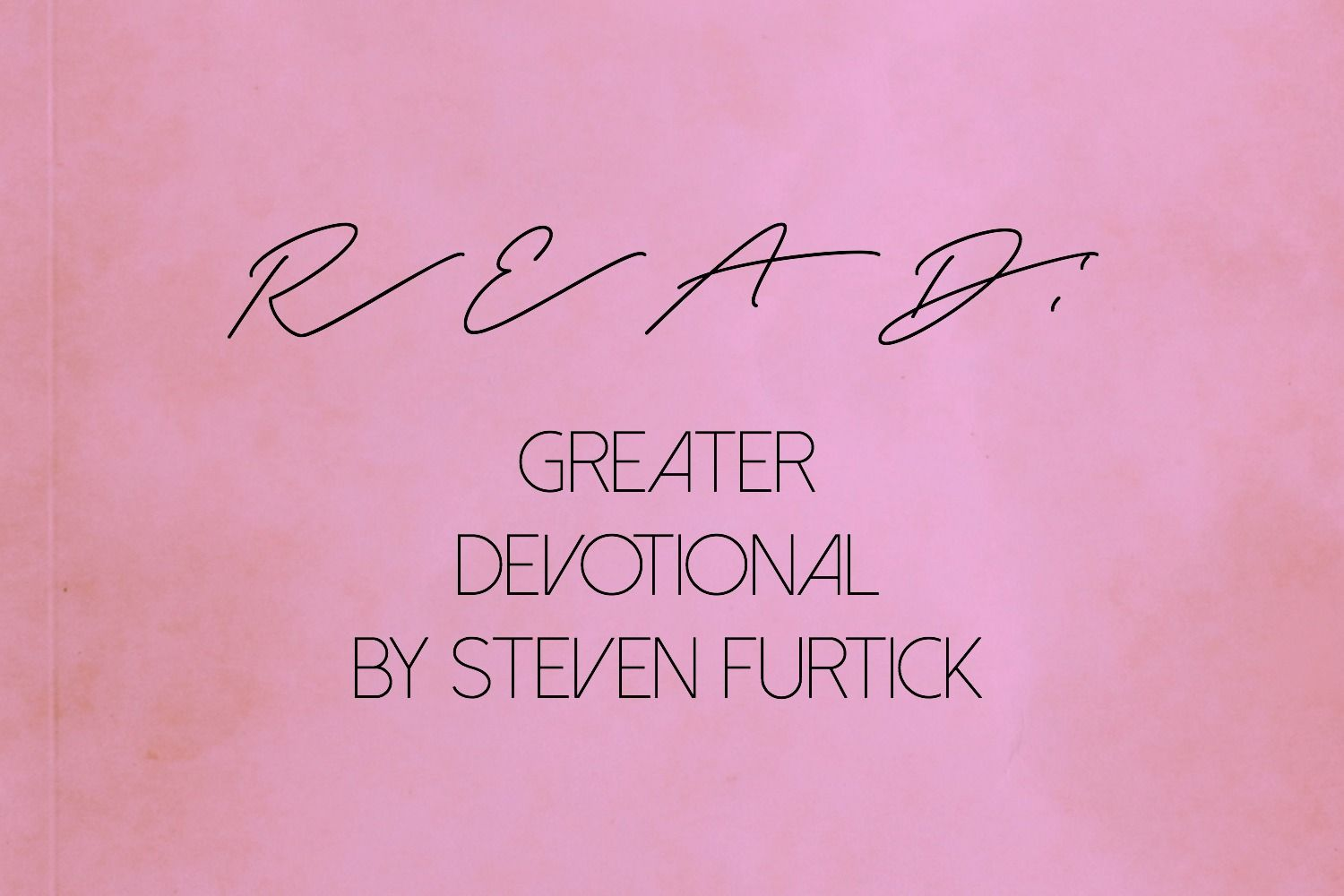 Read: Greater Devotional by Steven Furtick | Alaska Renee