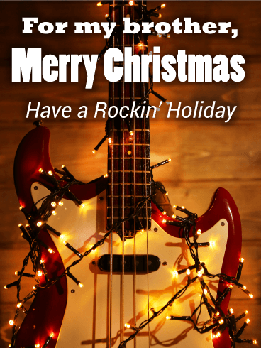 Rockin' Christmas Card for Brother: If you have a brother that is a ...