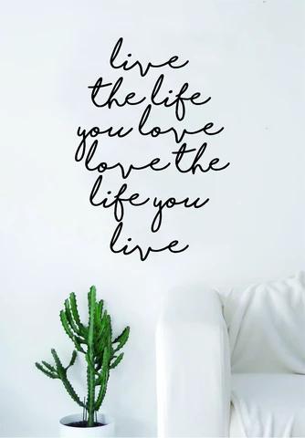 Live the Life You Love Wall Decal Sticker Home Decor Vinyl Art Bedroom Teen Inspirational Quote Girls Cute School Nursery Baby Kids