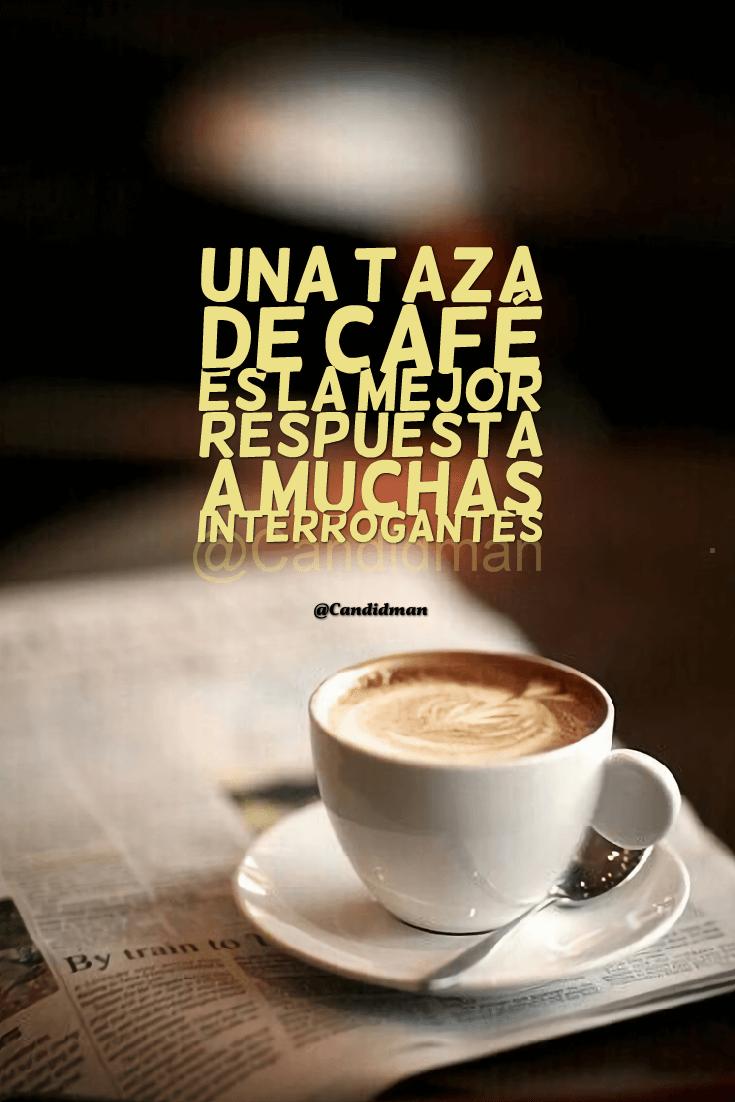 Una Taza De Café Es La Mejor Respuesta A Muchas