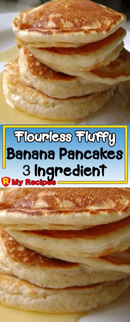 Flourless Fluffy Banana Pancakes – 3 Ingredient Recipe – My Recipes