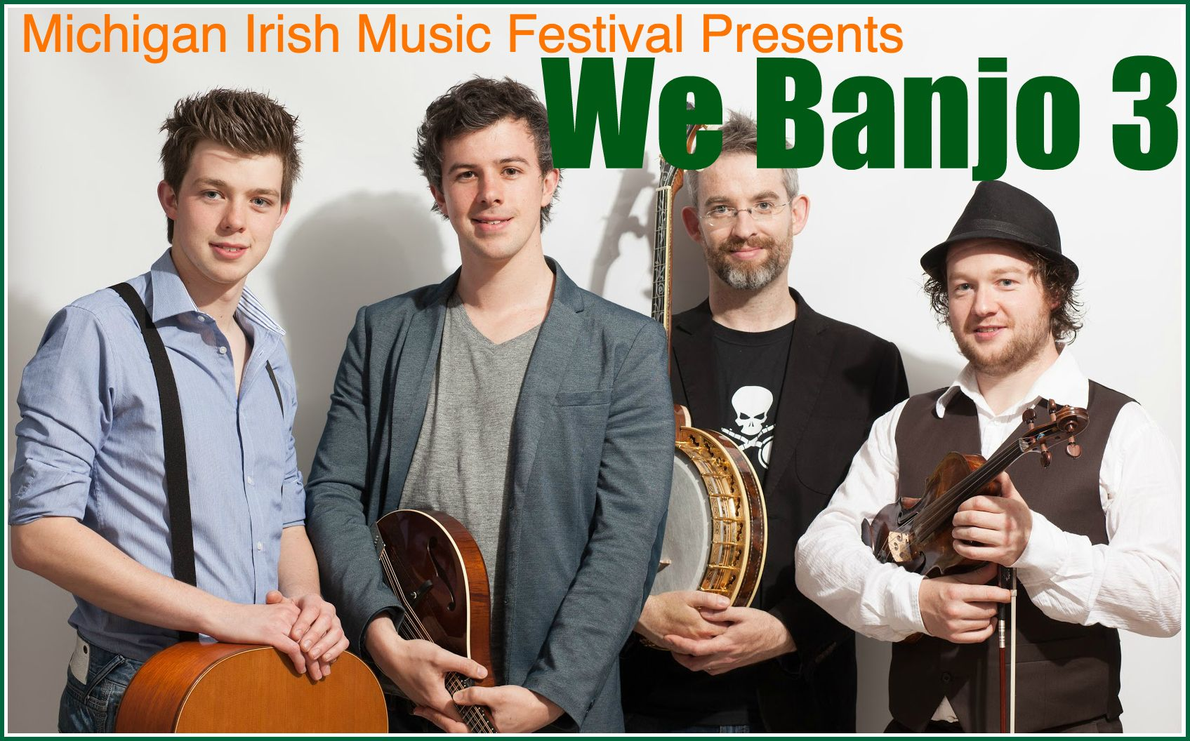 We Banjo 3 Made Their Mimf Debut In 2013 By Popular Demand They Return In 2015 From Galway These 4 Combine Iris Irish Music Music Festival Band Of Brothers