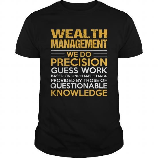 WEALTH MANAGEMENT T Shirts, Hoodies. Get it here ==► https://www.sunfrog.com/LifeStyle/WEALTH-MANAGEMENT-114993087-Black-Guys.html?57074 $22.99
