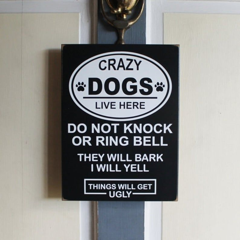 Crazy Dogs Sign, Crazy Dog lives Here Sign, Dog Lover Gift, Man's Best Friend, Door Sign, No Soliciting Sign, Do not Knock or Ring Bell