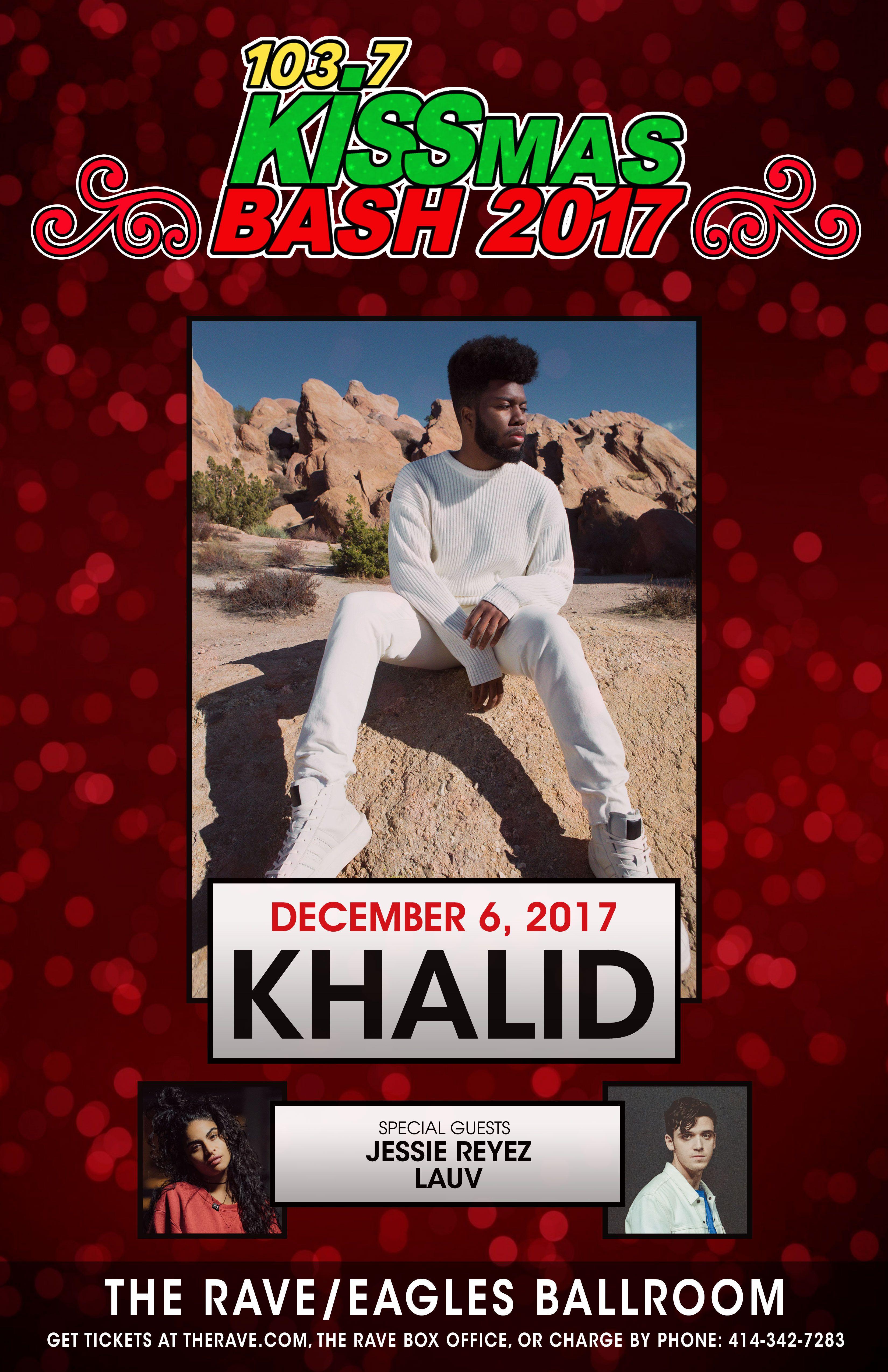 103 7 Kiss Fm Presents Kissmas Bash 2017 Khalid With Jessie Reyez