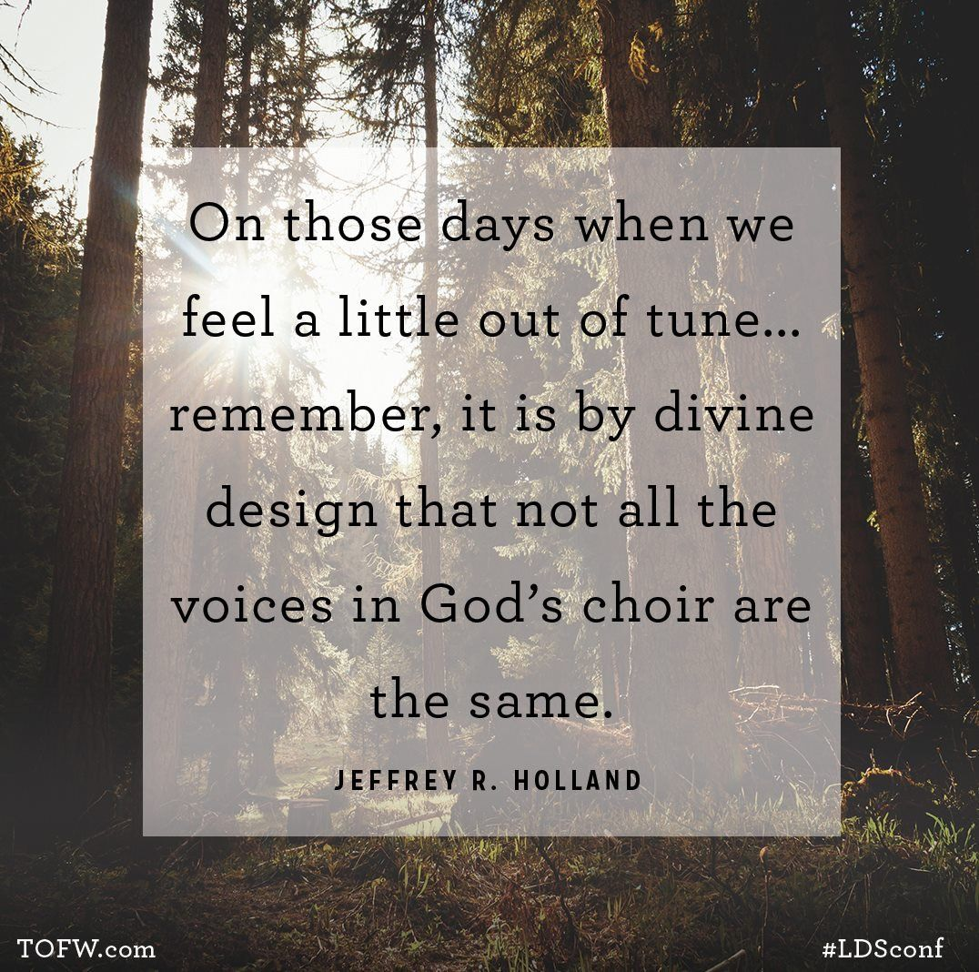 One Of Our Very Favorite Quotes From By Elder Holland.